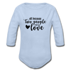 -Because Two People NB to 18M Organic Long Sleeve Baby Bodysuit - MY TEE USA