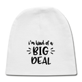 -Kind of a Big Deal Newbie Baby Cap - MY TEE USA