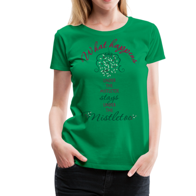 What Happens Under the Mistletoe Women's Premium T-Shirt w/Logo on Chest and Back - MY TEE USA