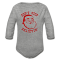 Dont Stop Believin An Organic Long Sleeve Baby Bodysuit - MY TEE USA