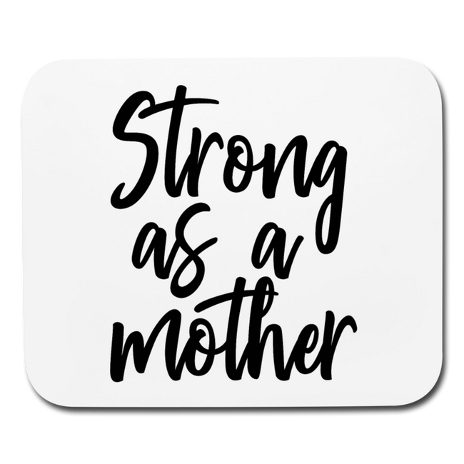 Strong as a Mother Horizontal Mouse Pad - MY TEE USA