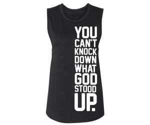 YOU CAN'T KNOCK DOWN WHAT GOD STOOD UP (BLACK WOMEN TANK TOP SIDE LOGO)