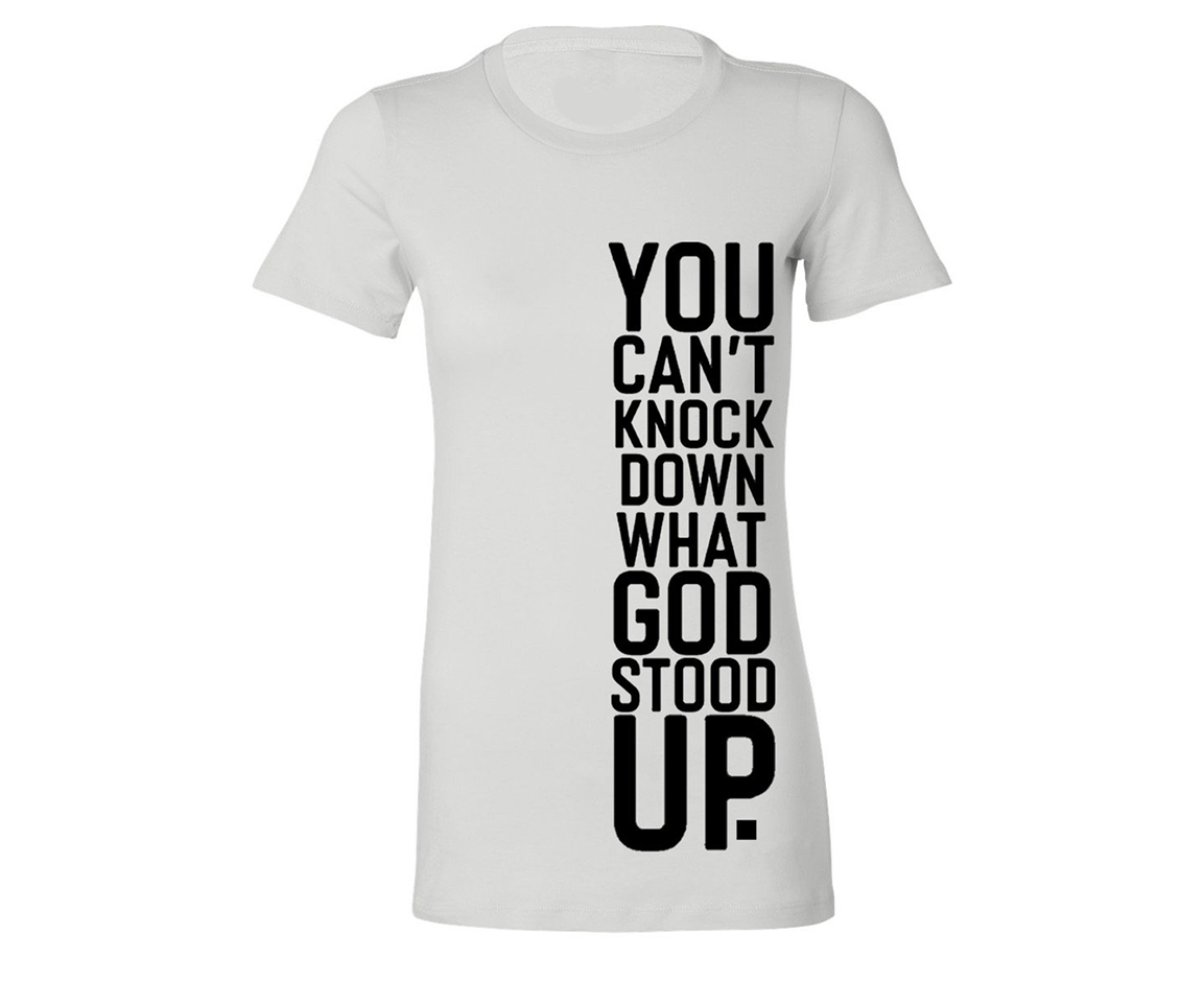 YOU CAN'T KNOCK DOWN WHAT GOD STOOD UP (FITTED SIDE LOGO WHITE)