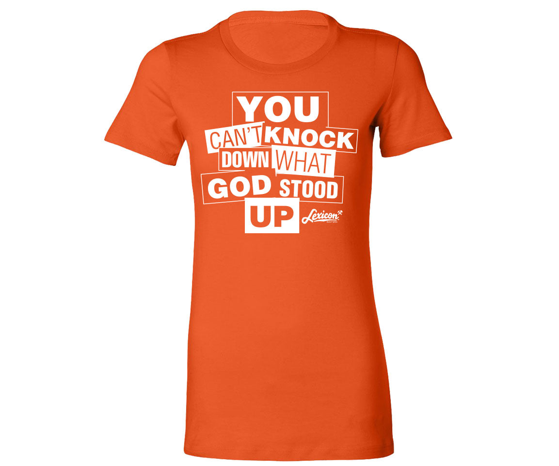 YOU CAN'T KNOCK DOWN WHAT GOD STOOD UP  (FITTED LOGO TEE ORANGE) LIMITED EDITION