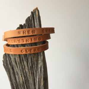 'WHEN EVERYTHING IS UNCERTAIN....' Personalised leather bracelet