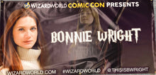 Load image into Gallery viewer, Bonnie Wright Wizard World Banner