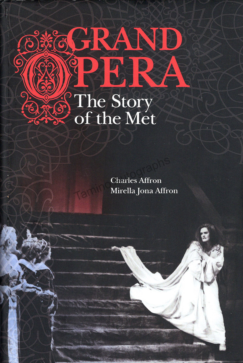 Grand Opera - The Story of the Met by Charles and Mirella Affron
