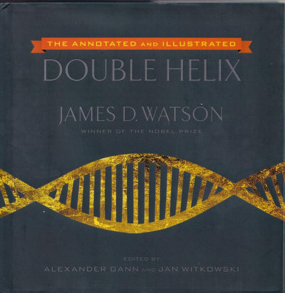 "Watson, James - Signed Book ""The Annotated and Illustrated Double Helix"""