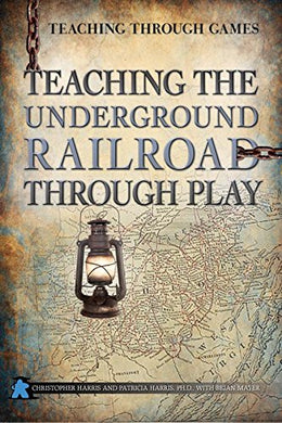 Teaching the Underground Railroad Through Play - Roll2Learn