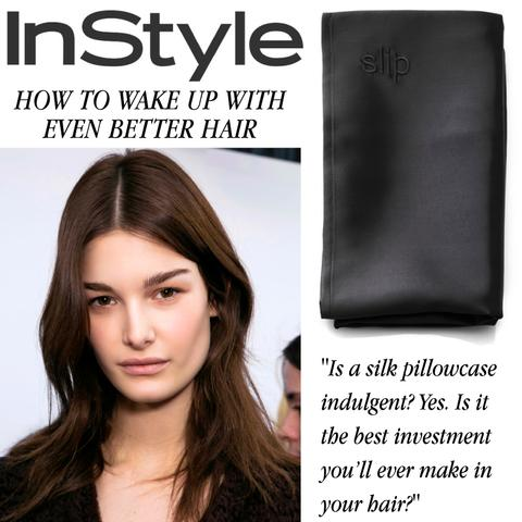 Instyle magazine sleeps with slip silk pillowcase. How to wake up with even better hair.