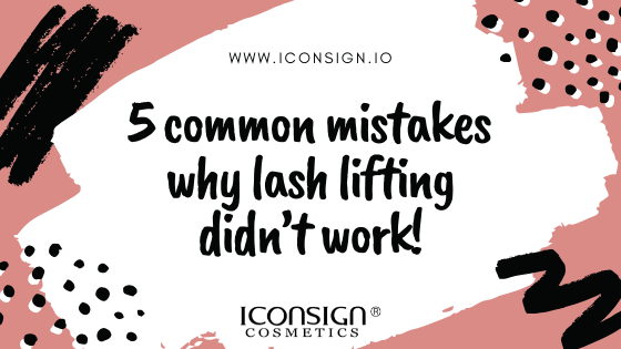 The 5 common mistakes why lash lifting didn't work when you apply it!