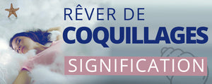 Rêver de coquillages ? Significations et Interprétations