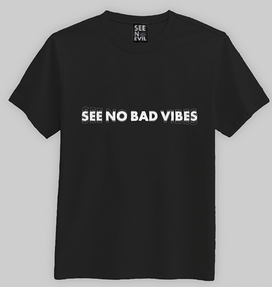 See No Bad Vibes t-shirt
