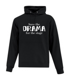 Save the Drama for the Stage