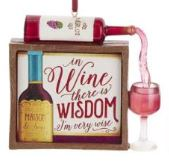 WINE SAYING PLAQUE ORNAMENT - WINE THERE IS WISDOM