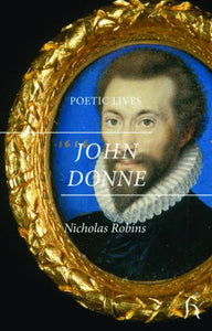 POETIC LIVES: DONNE