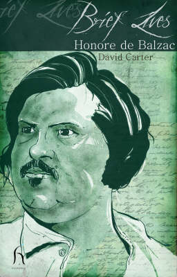 BRIEF LIVES: HONORE DE BALZAC