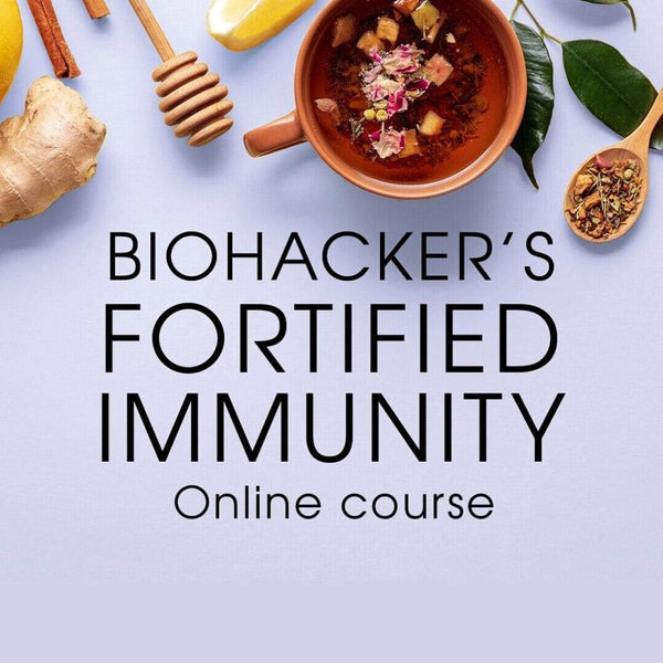 Biohacker's Fortified Immunity Online Course - Biohacker Center Store