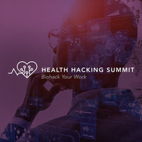 Health Hacking Summit - Biohack Your Work (video package) - Biohacker Center Store
