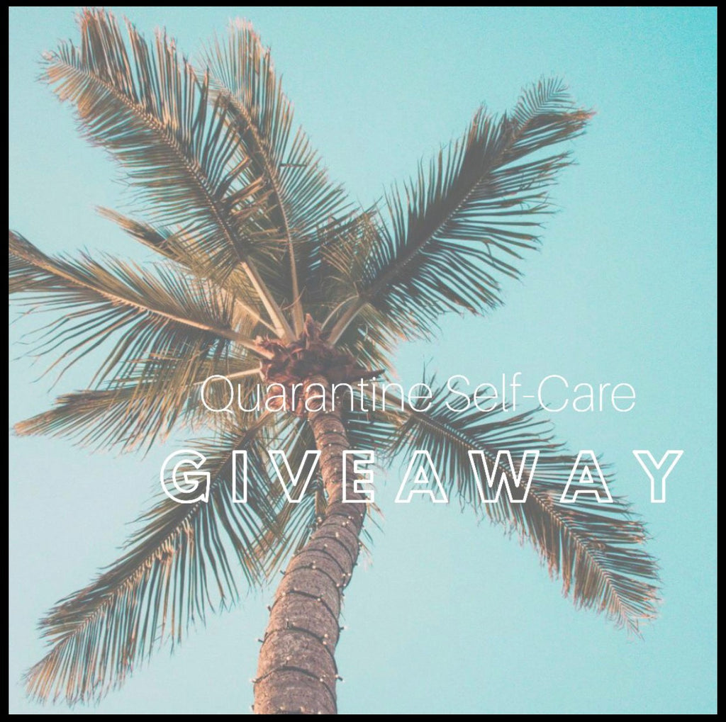 Quarantine Self-Care Giveaway
