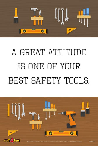 A GREAT ATTITUDE IS ONE OF YOUR BEST SAFETY TOOLS, workplace, safety, attitude, posters