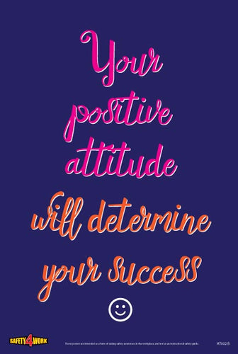 YOUR POSITIVE ATTITUDE WILL DETERMINE YOUR SUCCESS, attitude workplace safety poster