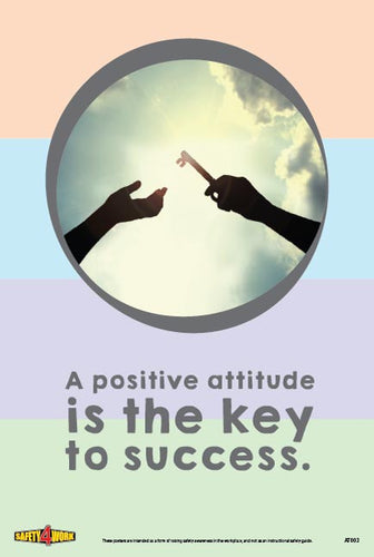 A POSITIVE ATTITUDE IS THE KEY TO SUCCESS, attitude workplace safety poster