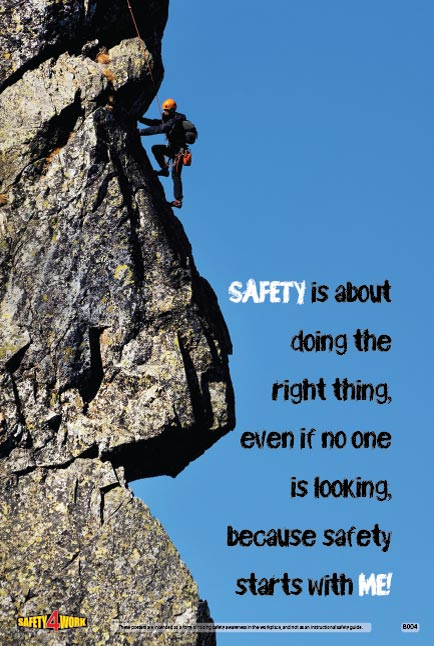 SAFETY IS ABOUT DOING THE RIGHT THING EVEN IF NO ONE IS LOOKING, BECAUSE SAFETY STARTS WITH ME, workplace safety poster