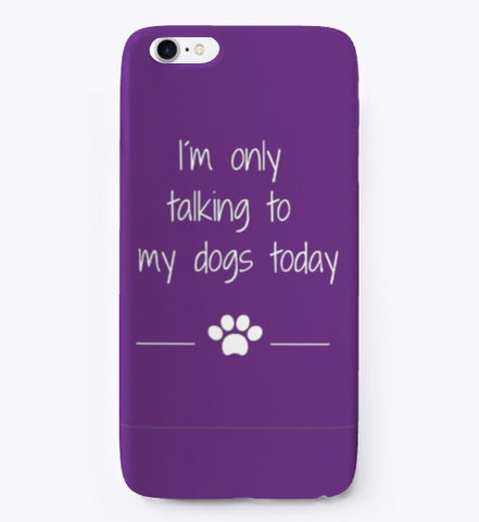 I´m only talking to dogs today