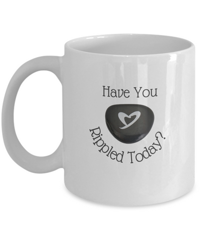 11oz Mug - Have You Rippled Today?