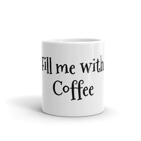 Fill me with Coffee