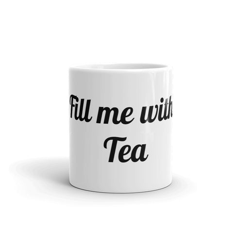 Fill me with Tea