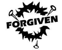 Forgiven  25+ colors and multiple sizes, sticker decal .
