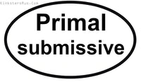 BDSM Primal submissive decal 25+ colors & multiple sizes vinyl sticker