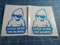 Little Dude on board 25+ colors and multiple sizes, sticker decal .