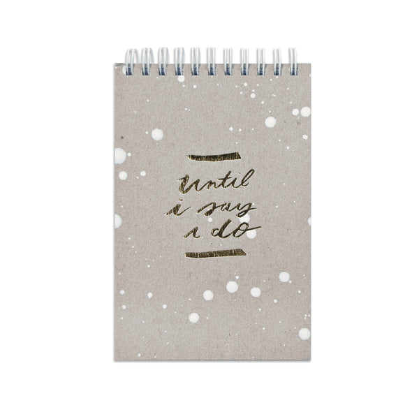 "Sample Sale ""Until I Say I Do"" Jotter"
