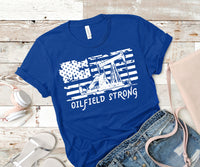 Oilfield Strong screen print transfer PRE-ORDER ships the week OF 4/27