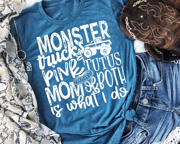 Monster trucks and pink tutus mom of both is what I do screen print transfer