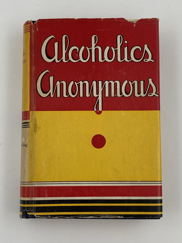 SIGNED by Bill Wilson & Dr. Bob Smith - Alcoholics Anonymous 1st Edition 11th Printing 1947 - ODJ Recovery Collectibles