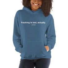 Load image into Gallery viewer, Fracking Is Bad Unisex Hoodie