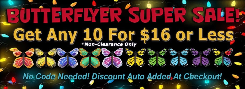 Any 10 Magic Flying Butterflyers for $16.00 @ Butterflyers.com