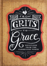 Load image into Gallery viewer, From Grits to Grace: Devotions from the Farmhouse Porch