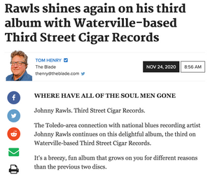 Toledo Blade  | Review WHERE HAVE ALL OF THE SOUL MEN GONE | Johnny Rawls. Third Street Cigar Records.
