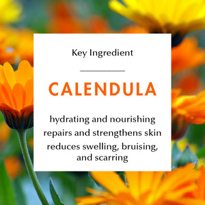 Ingredient Education- Calendula: hydrating and nourishing, repairs and strengthens skin, reduces swelling, bruising, and scarring.