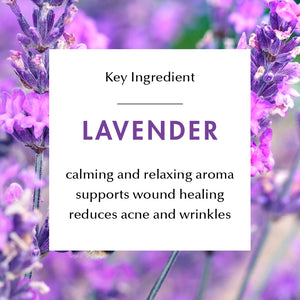 Ingredient Education- Lavender: calming and relaxing aroma, supports wound healing, reduces acne and wrinkles.