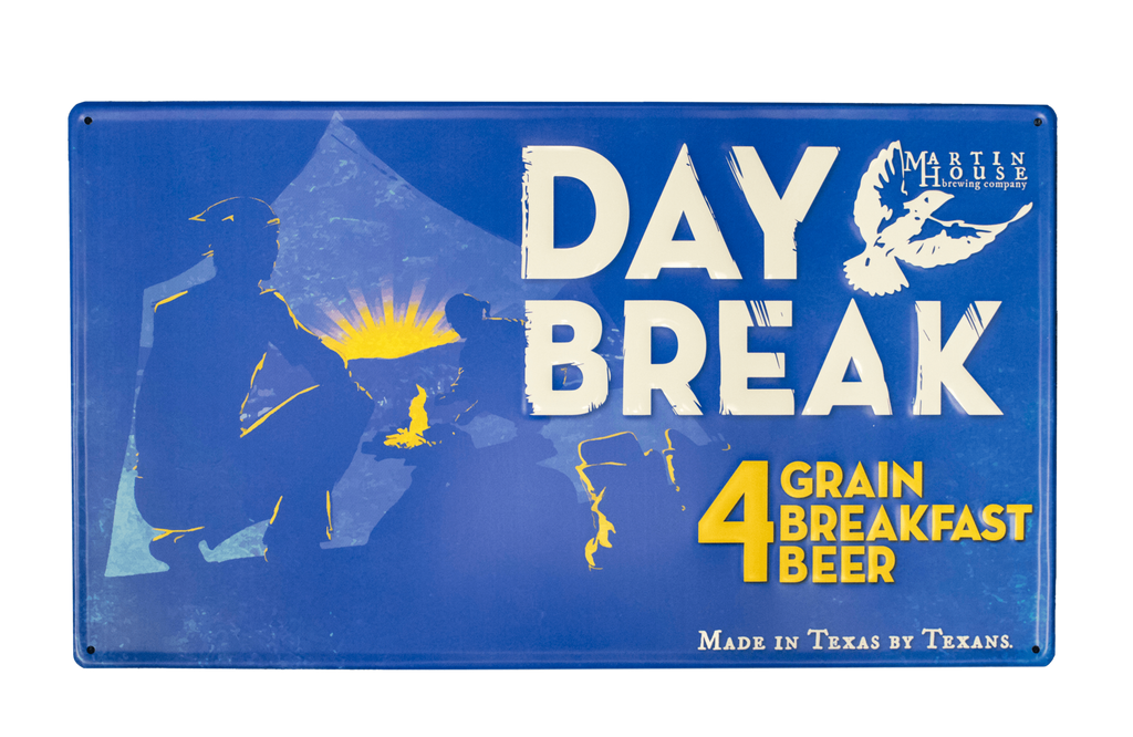 Martin House Tin Day Break Sign