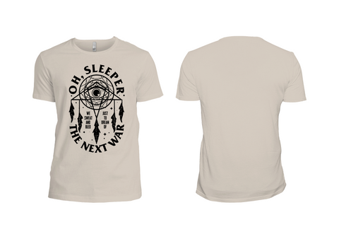 Oh, Sleeper The Next War Tees