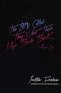 The 80s Called... They Want Their Magic Book Back Volume One - Book