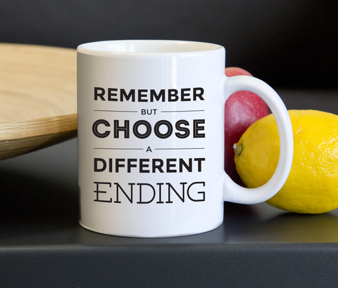 Remember But Choose A Different Ending - Mug