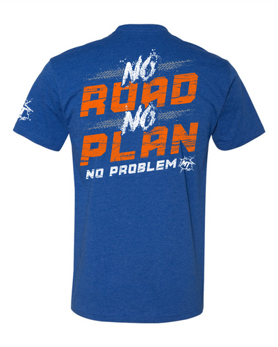 No Road. No Plan. No Problem. Tee